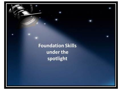 Foundation Skills under the Spotlight